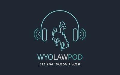 WyoLawPod: Episode 6